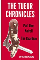 The Tueur Chronicles - Part One: Kairell - The Guardian Kindle Edition