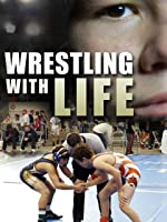 Wrestling with Life
