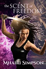The Scent of Freedom Kindle Edition
