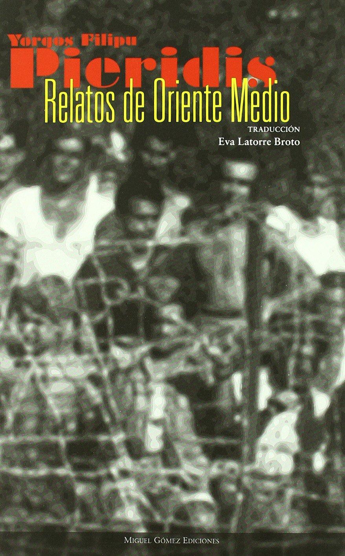 Relatos de Oriente Medio (Café Aérides): Amazon.es: Iorgos F. Pieridis, Eva Latorre Broto: Libros