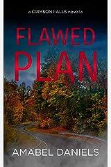 Flawed Plan (A Crimson Falls Novella) Kindle Edition
