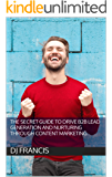 The Secret Guide to Drive B2B Lead Generation and Nurturing through Content Marketing