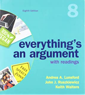 Everything's An Argument with Readings: Andrea A  Lunsford