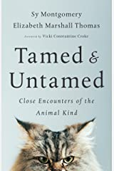 Tamed and Untamed: Close Encounters of the Animal Kind Kindle Edition