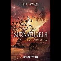 Surnaturels: #2Transformation Partie1 (French Edition)