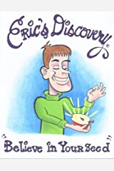 Eric's Discovery: Believe In Your Seed Kindle Edition