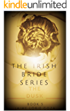 The Dusk (The Irish Bride Book 5)