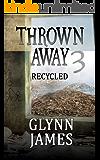 "Thrown Away 3 ""Recycled"" (Thrown Away Series 1)"