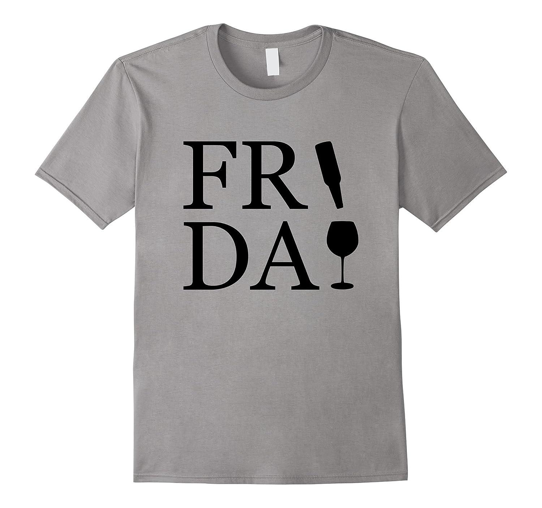 Funny Men Women Beer Wine Lovers Gift, Friday Wine T-Shirt-CL