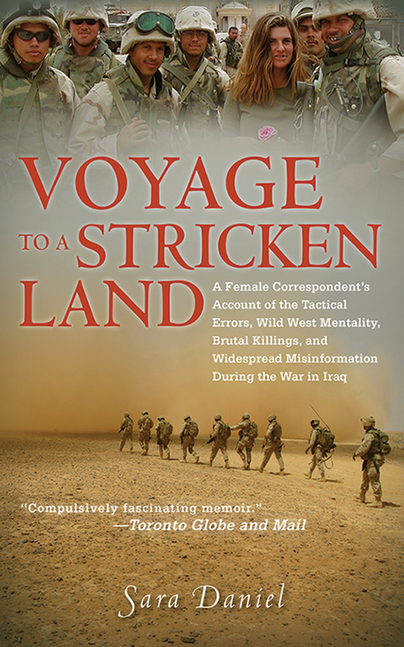 Voyage to a Stricken Land: A Woman Reporter's Battlefield Reporting on the War in Iraq by Arcade Publishing