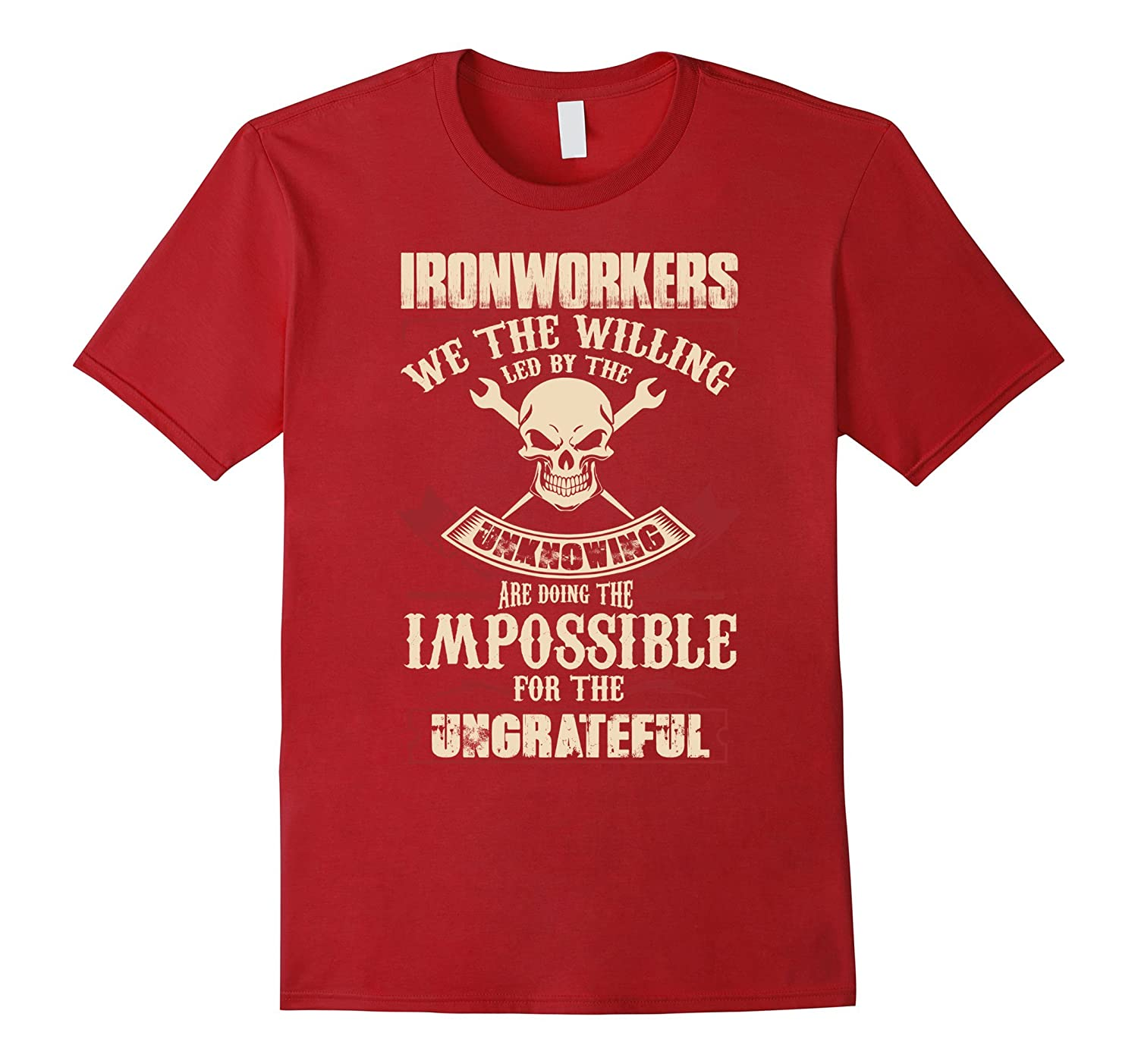 Ironworker T-shirt , IRONWORKER we the willing led by the un-BN