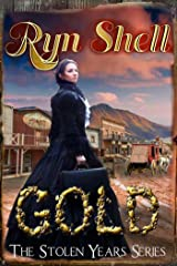 Gold (Stolen Years Book 1) Kindle Edition