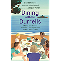 Dining with the Durrells: Stories and Recipes from the Cookery Archive of Mrs Louisa Durrell (English Edition)