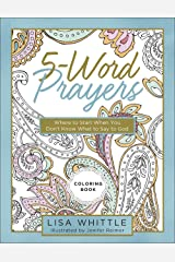 5-Word Prayers Coloring Book: Where to Start When You Don't Know What to Say to God Paperback