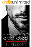Addicted (Addicted Trilogy Book 1) (English Edition)