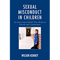 Sexual Misconduct in Children: An Intervention Model That Works in Schools and Communities (English Edition)