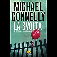 La svolta (I thriller con Harry Bosch e Mickey Haller) (Italian Edition)