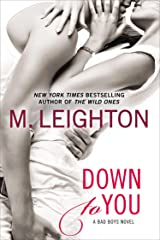 Down to You (A Bad Boys Novel Book 1) Kindle Edition