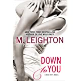Down to You (A Bad Boys Novel Book 1)