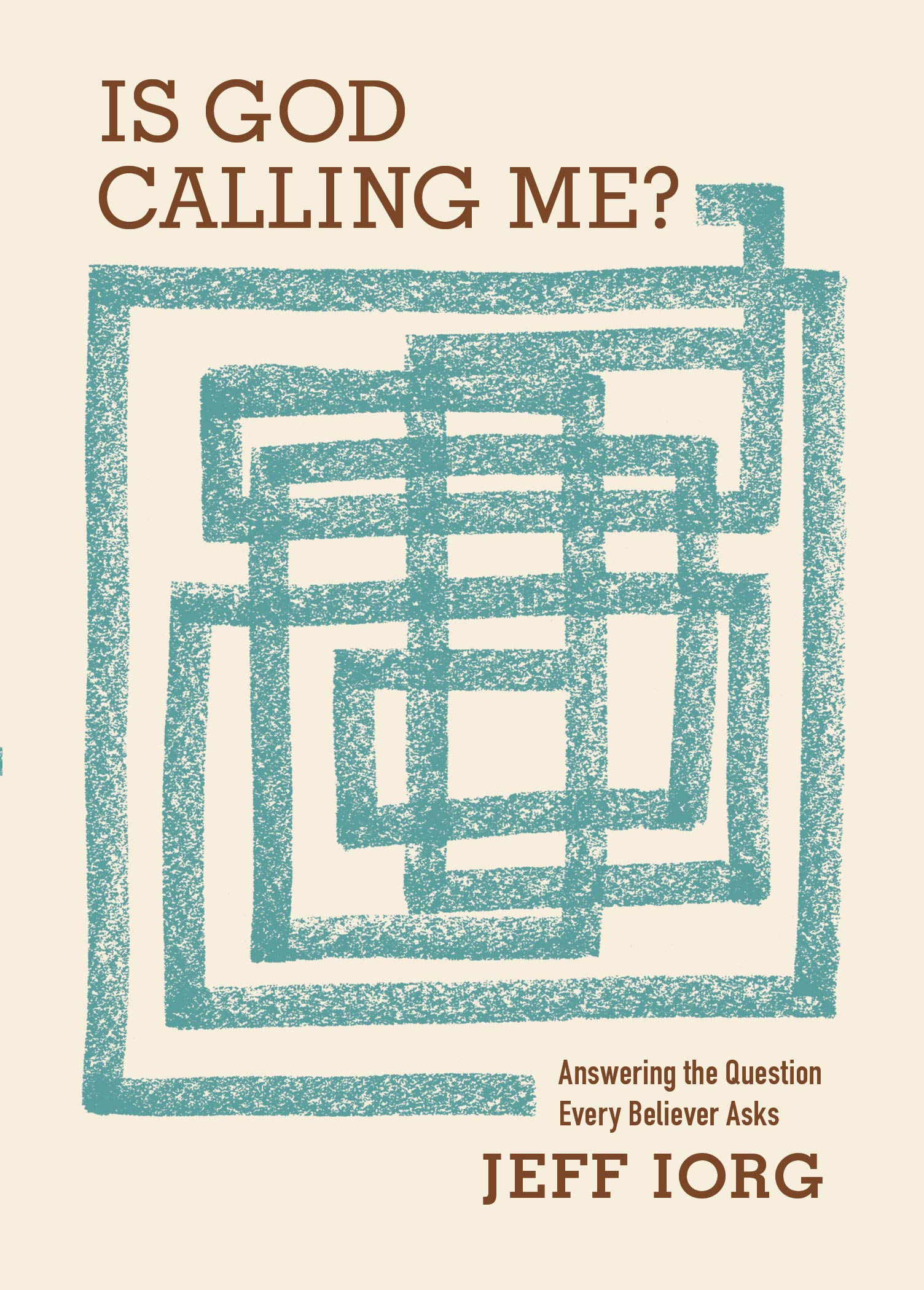 Is God Calling Me?: Answering the Question Every Believer