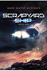Scrapyard Ship (Scrapyard Ship series Book 1) Kindle Edition