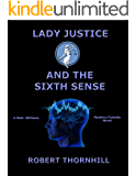 Lady Justice and the Sixth Sense