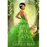 Where She Lays : Royale Fairytales