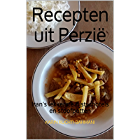Recepten uit  Perzië: Iran's lekkerste rijstschotels en stoofpotten (How to cook foreign food the easy way. Book 5)