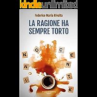 La ragione ha sempre torto (Riccardo Ranieri Vol. 11) (Italian Edition)