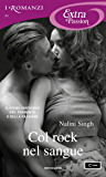 Col rock nel sangue (I Romanzi Extra Passion) (Serie Rock Kiss Vol. 3)