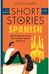 Short Stories in Spanish for Beginners: Read for pleasure at your level, expand your vocabulary and learn Spanish the fun way! (Teach Yourself nº 1) (Spanish Edition) Kindle Edition