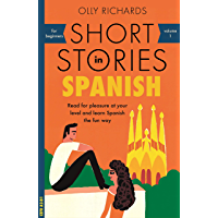 Short Stories in Spanish for Beginners: Read for pleasure at your level, expand your vocabulary and learn Spanish the… book cover