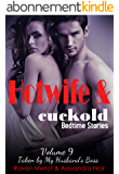 Taken by My Husband's Boss: Sometimes Your Husband Isn't Enough (Hotwife and Cuckold Bedtime Stories Book 9) (English Edition)