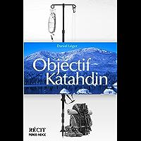Objectif Katahdin (French Edition)