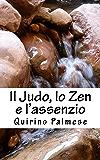 Il Judo, lo Zen e l'assenzio: La via del guerriero e dell'acqua che scorre