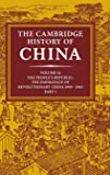 The Cambridge History of China: Volume 14, The People's Republic, Part 1, The Emergence of Revolutionary China, 1949–1965: People's Republic v. 14