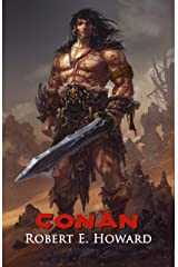 Conan: The Thief, The Conqueror, The King: The Collected Adventures of the World's Greatest Barbarian (Illustrated Edition) Kindle Edition