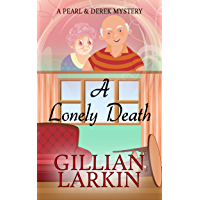 A Lonely Death (A Pearl And Derek Mystery Book 1)