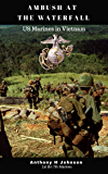 Ambush at the Waterfall: Marines in Vietnam (No Safe Spaces)