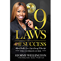 9 Laws of Success: Attracting the Life, Love, Health & Success You Want! - The Ultimate Guide