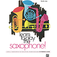 Image for Learn to Play Saxophone! Book 1: A Carefully Graded Method That Develops Well-Rounded Musicianship