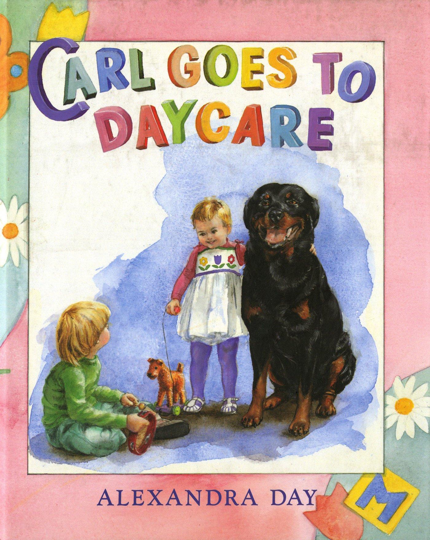 Carl Goes Daycare Alexandra Day