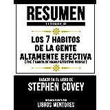 Resumen Extendido De Los 7 Habitos De La Gente Altamente Efectiva (The 7 Habits Of Highly Effective People) – Basado En El Li