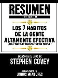 Resumen Extendido De Los 7 Habitos De La Gente Altamente Efectiva (The 7 Habits Of Highly Effective People) – Basado En…