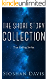 The True Calling Short Story Collection