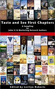 Volume 1, Taste and See, A Sampling of First Chapters by John 316 Marketing Network Authors
