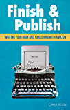 Finish and Publish: Write the book you've always wanted to write
