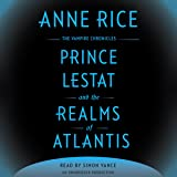 Prince Lestat and the Realms of Atlantis: The Vampire Chronicles, Book 12