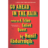 Go Ahead in the Rain: Notes to A Tribe Called Quest (English Edition)