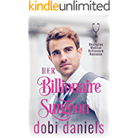 Her Billionaire Surgeon: A fake fiancée medical billionaire romance (Dexington Medical Billionaire Romance Series Book 3)